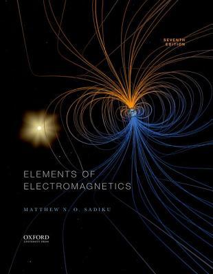 Elements of Electromagnetics by Matthew Sadiku