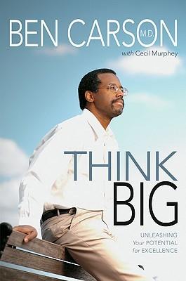 Think Big By Ben Carson