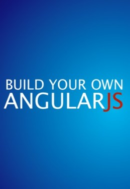 build your own angularjs