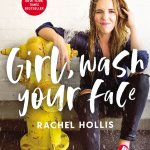 Read GIRL, WASH YOUR FACE by Rachel Hollis