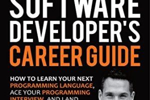 The Complete Software Developer's Career Guide
