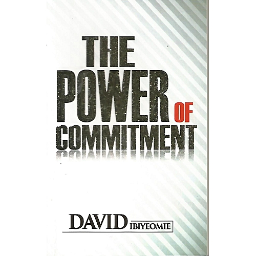 The Power of Commitment by David Ibiyeomie
