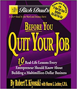 Before You Quit Your Job By Robert Kiyosaki