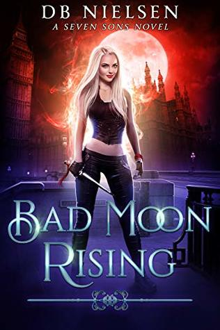 Bad Moon Rising (A Seven Sons Novel) by DB Nielsen