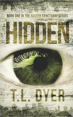 Hidden (Hidden Sanctuary Book 1) by T.L. Dyer