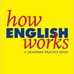 How English Works: A Grammar Practice Book by Michael Swan,  Catherine Walter