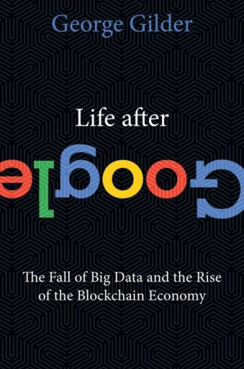Life After Google by George Gilder pdf