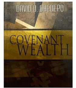 Covenant Wealth by David Oyedepo