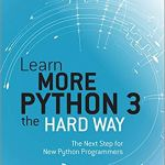 Learn More Python 3 the Hard Way by Zed A. Shaw
