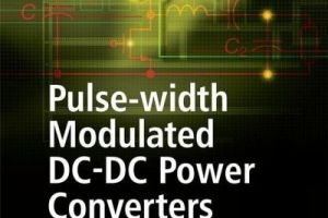 Pulse-width Modulated DC-DC Power Converters pdf