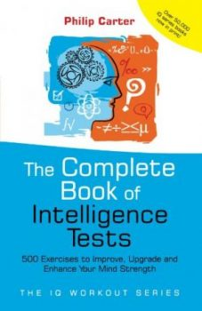 The Complete Book of Intelligence Tests by Philip Carter