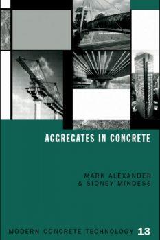 Aggregates in Concrete by Mark Alexander PDF