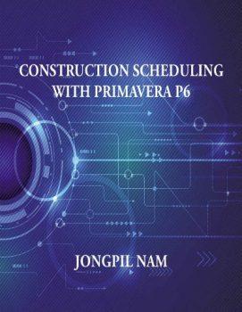 Construction Scheduling With Primavera P6 PDF
