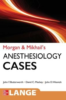 Morgan & Mikhail's Clinical Anesthesiology Cases PDF