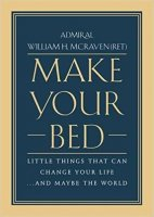 Make Your Bed: Little Things That Can Change Your Life