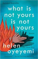 What Is Not Yours Is Not Yours by Oyeyemi Helen