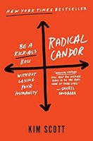 Radical Candor: Be a Kick-Ass Boss Without Losing Your Humanity PDF