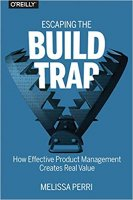 Escaping the Build Trap by Melissa Perri PDF