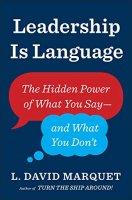 Leadership Is Language by L. David Marquet PDF