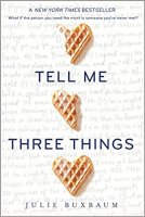 Tell Me Three Things by Julie Buxbaum PDF
