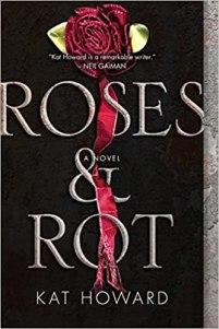 Roses and Rot by Kat Howard PDF
