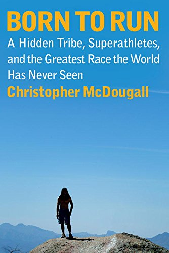 Download Born to Run by Christopher McDougall PDF