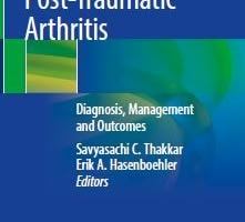 Post-Traumatic Arthritis Diagnosis Management and Outcomes PDF