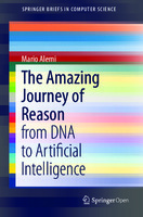The Amazing Journey of Reason: from DNA to Artificial Intelligence PDF