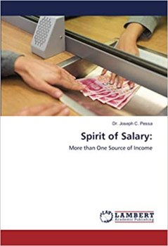 Spirit of Salary: More than one source of income By Dr. Joseph C. Pessa PDF