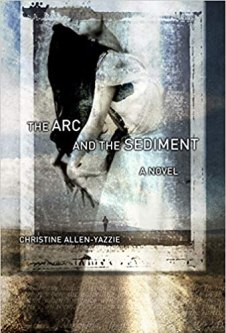 The Arc and the Sediment By Christine Allen-Yazzie PDF