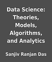 Data Science: Theories, Models, Algorithms, and Analytics