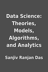 Data Science: Theories, Models, Algorithms, and Analytics PDF