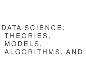 Data Science: Theories, Models, Algorithms, and Analytics By Sanjiv Ranjan Das