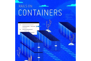 Rails on Containers By Katherine Juell