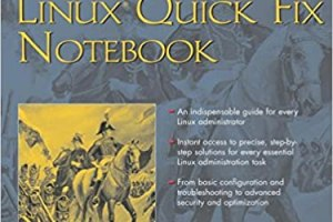 Download Linux Quick Fix Notebook By Peter Harrison PDF book free online - From Linux Quick Fix Notebook By Peter Harrison