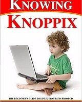 Knowing Knoppix By Phil Jones and Wikipedia Contributors