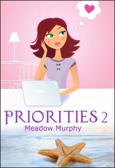Priorities 2 By Meadow Murphy