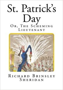 St. Patrick's Day: Or, The Scheming Lieutenant