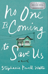 No One is Coming to Save us Stephanie Powell Watts