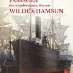 Matthias Engels: Die heiklen Passagen der wundersamen Herren Wilde & Hamsun. Roman