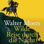 Walter Moers: Wilde Reise durch die Nacht. Roman