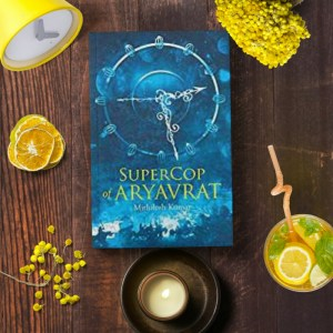 Supercop of Aryavrat by Mithilesh Kumar Review