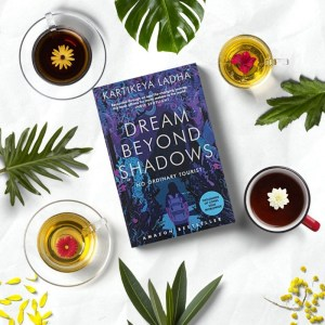 Dream Beyond Shadows by Kartikeya Ladha Review