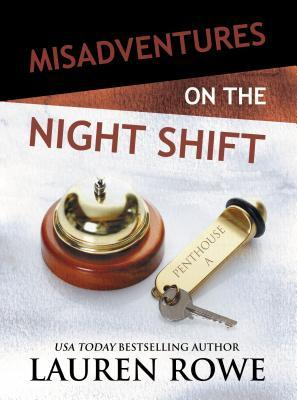 My Book Review of MISADVENTURES ON THE NIGHT SHIFT by Lauren Rowe