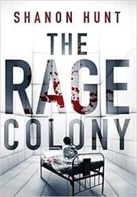"""""""The Rage Colony"""" by Shanon Hunt (Book cover)"""