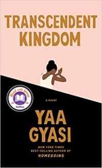 """Transcendent Kingdom"" by Yaa Gyasi (Book cover)"