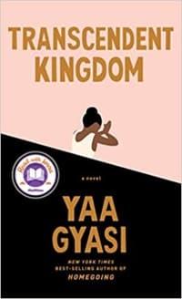"""Transcendent Kingdom"" by Yaa Gyasi (Book cover)"