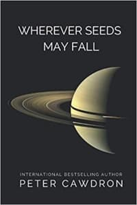 """""""Wherever Seeds May Fall"""" by Peter Cawdron (Book cover)"""