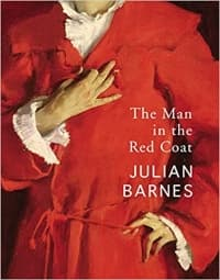 """""""The Man in the Red Coat"""" by Julian Barnes (Book cover)"""