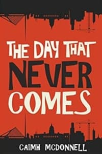 """""""The Day That Never Comes"""" by Caimh McDonnell (Book cover)"""